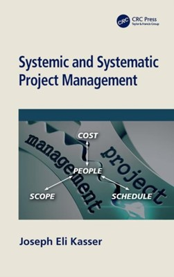 Systemic and Systematic Project Management Joseph Eli (Principal Kasser 9780367075408