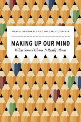 Making Up Our Mind Michael C. Johanek, Sigal R. Ben-Porath 9780226619460