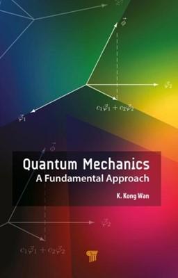 Quantum Mechanics K. Kong Wan 9789814774659