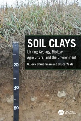 Soil Clays Bruce (Geosciences Ecole Normale Superieure Velde, G. Jock (University of Adelaide Churchman 9781498770057