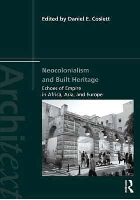 Neocolonialism and Built Heritage  9781138368385
