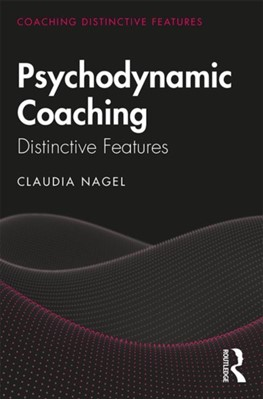 Psychodynamic Coaching Claudia Nagel 9780815392309