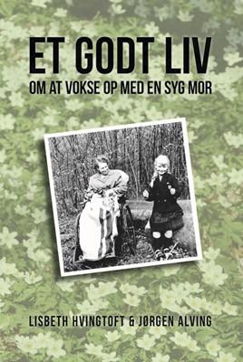 Et godt liv Jørgen Alving, Lisbeth Hvingtoft 9788793709393