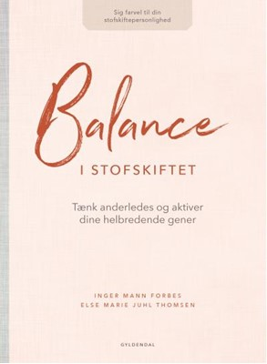 Balance i stofskiftet Inger Mann Forbes, Else Marie Juhl Thomsen 9788702292220