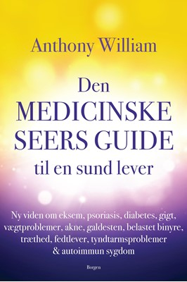 Den medicinske seers guide til en sund lever Anthony William 9788702282924