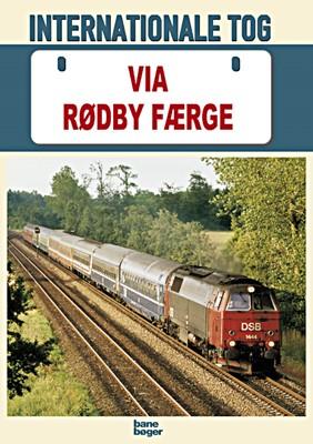 Internationale tog via Rødby Færge Jens Bruun-Petersen, John Poulsen 9788791434525