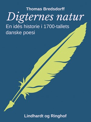 Digternes natur. En idés historie i 1700-tallets danske poesi Thomas Bredsdorff 9788726191189