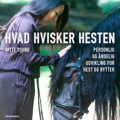 Hvad hvisker hesten? - Personlig og åndelig udvikling for hest og rytter Ditte Young 9788726270587
