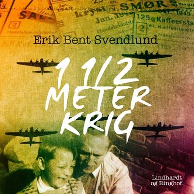 1 1/2 meter krig Erik Bent Svendlund 9788726241235