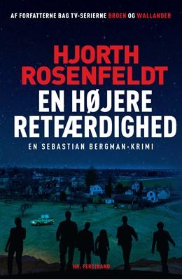 En højere retfærdighed Hjorth Rosenfeldt, Michael Hjorth, Hans Rosenfeldt 9788740044393