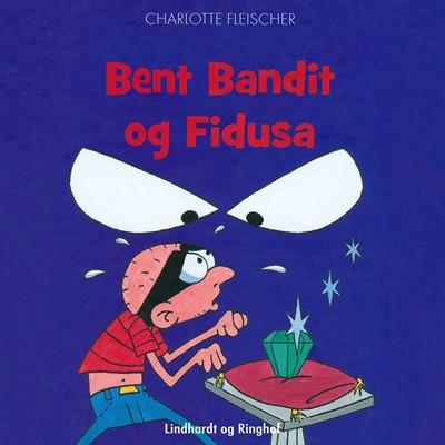 Bent Bandit og Fidusa - Tegneriet, Charlotte Fleischer 9788726078374