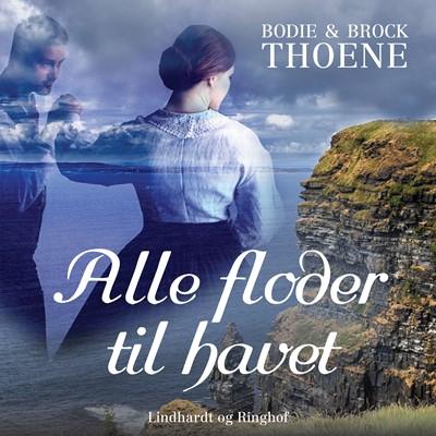 Alle floder til havet Bodie, Brock Thoene 9788726096262