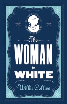 The Woman in White Wilkie Collins 9781847495716