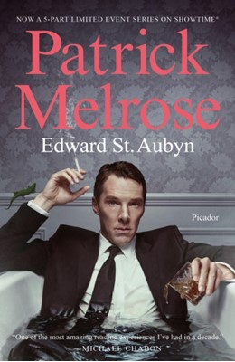 PATRICK MELROSE THE NOVELS MEDIA TIEIN Edward St. Aubyn 9781250305664