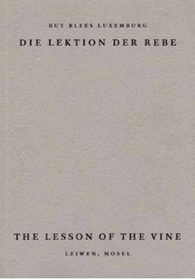 The Lesson of the Vine Rut Blees Luxembourg 9781912458073