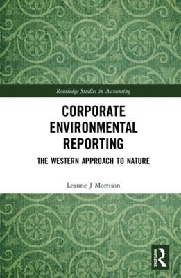 Corporate Environmental Reporting Leanne J (RMIT University Morrison 9781138337213