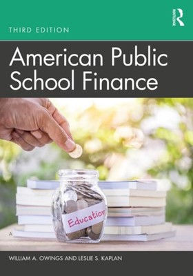 American Public School Finance William A. (Old Dominion University Owings, Leslie S. Kaplan 9781138499966