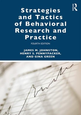 Strategies and Tactics of Behavioral Research and Practice Henry S. (University of Florida Pennypacker, Gina (Association of Professional Behavior Analysts Green, James M. (Auburn University Johnston 9781138641594