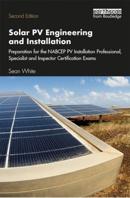 Solar PV Engineering and Installation Sean (Solar Energy Professor and Consultant White 9781138348592