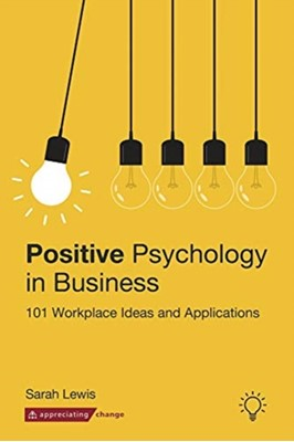 Positive Psychology in Business Sarah Lewis 9781912755578