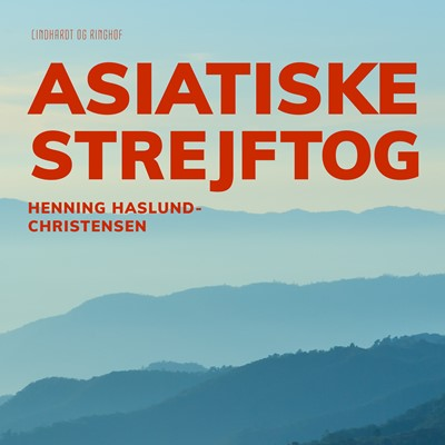 Asiatiske strejftog Henning Haslund Christensen 9788726235067