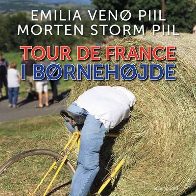 Tour de France i børnehøjde Morten Storm Piil, Emilia Venø Piil 9788726258745