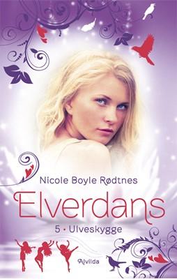 Elverdans 5: Ulveskygge Nicole Boyle Rødtnes 9788741506524