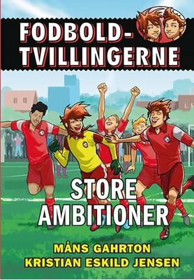 Fodboldtvillingerne: Store ambitioner (6) Måns Gahrton 9788741505824