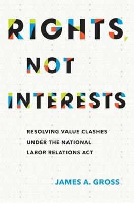 Rights, Not Interests James A. Gross 9781501714252
