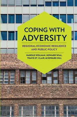 Coping with Adversity Howard Wial, Travis (University of Maryland) St. Clair, Harold (George Washington University) Wolman, Edward (Ohio State University) Hill 9780801478543