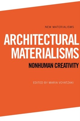 Architectural Materialisms  9781474420570