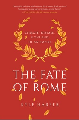 The Fate of Rome Kyle Harper 9780691192062