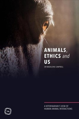 Animals, Ethics and Us Madeleine Campbell 9781789180497