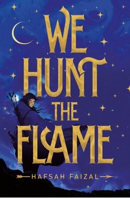 We Hunt the Flame Hafsah Faizal 9781529034097