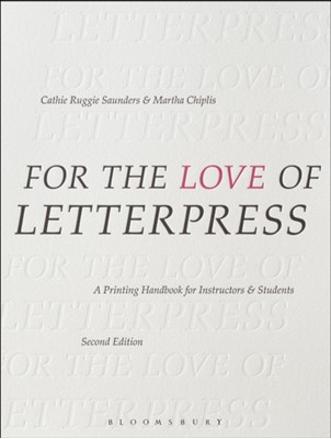For the Love of Letterpress Martha (School of the Art Institute of Chicago Chiplis, Cathie Ruggie (School of the Art Institute of Chicago Saunders 9781350051287