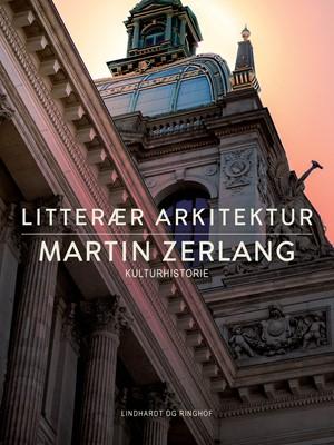 Litterær arkitektur Martin Zerlang 9788726045673