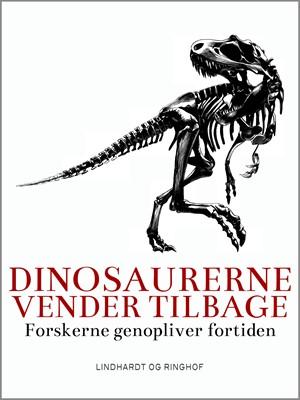Dinosaurerne vender tilbage. Forskerne genopliver fortiden Lars Thomas 9788726031898