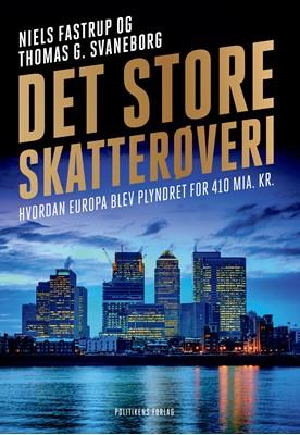 Det store skatterøveri Thomas G. Svaneborg, Niels Fastrup 9788740055016
