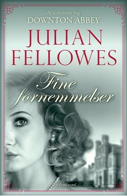 Fine fornemmelser Julian Fellowes 9788740050066