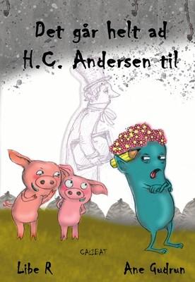 Det går helt af HC Andersen til Ane Gudrun, Libe R 9788793728196