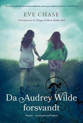 Da Audrey Wilde forsvandt Eve Chase 9788711911389