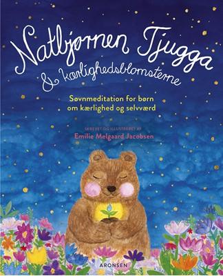 Natbjørnen Tjugga og kærlighedsblomsterne Emilie Melgaard Jacobsen 9788793338920