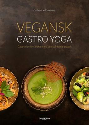 Vegansk gastro yoga Catherine Daverne 9788793679481