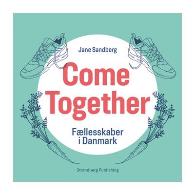 Come Together Jane Sandberg 9788793604919