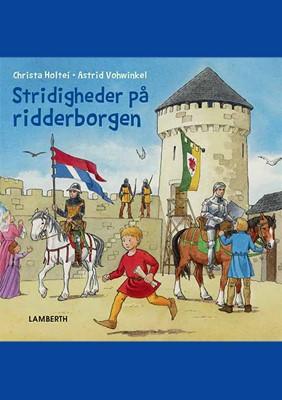 Stridigheder på ridderborgen Christa Holtei 9788772249988