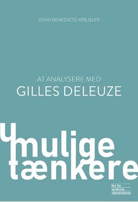 At analysere med Gilles Deleuze John Benedicto Krejsler 9788776831691