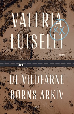 De vildfarne børns arkiv Valeria Luiselli 9788793661103