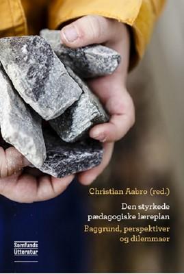Den styrkede pædagogiske læreplan Christian Aabro (red.) 9788759331378