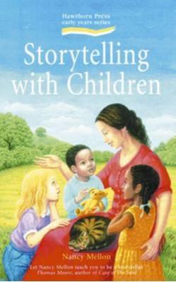 Storytelling with Children Nancy Mellon 9781907359262