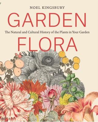 Garden Flora Noel Kingsbury 9781604695656